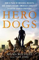 Hero Dogs: How a Pack of Rescues,...