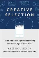 Creative Selection: Inside Apple's...