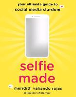 Selfie Made: Your Ultimate Guide to...