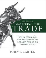 Mastering the Trade, Third Edition:...