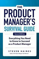 The Product Manager's Survival Guide,...