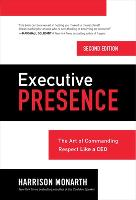 Executive Presence, Second Edition:...