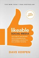 Likeable Social Media, Third Edition:...