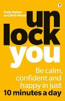 Unlock You: Be calm, confident and...