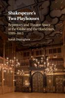 Shakespeare's Two Playhouses:...