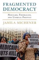 Fragmented Democracy: Medicaid,...