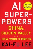AI Superpowers: China, Silicon ...