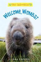 Welcome, Wombat: Tales of Rescue and...
