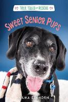 Sweet Senior Pups: Tales of Rescue ...