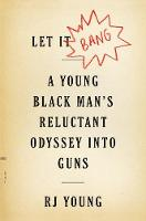 Let It Bang: A Young Black Man's...