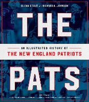 The Pats: An Illustrated History of...