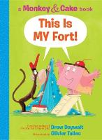 This Is My Fort! (Monkey and Cake #2)