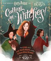 Calling All Witches! The Girls Who...