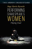 Performing Shakespeare's Women:...