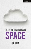 Theory for Theatre Studies: Space