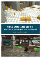 Video Game Level Design: How to ...