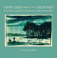 Postcards from the Trenches: A German...