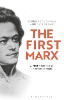 The First Marx: A Philosophical...