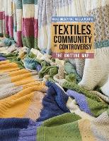 Textiles, Community and Controversy:...