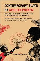 Contemporary Plays by African Women:...