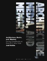 Architecture, Media, and Memory:...