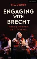 Engaging with Brecht: Making Theatre...