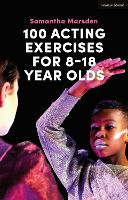 100 Acting Exercises for 8 - 18 Year...