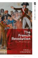 The French Revolution: A History in...