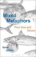 Mixed Metaphors: Their Use and Abuse