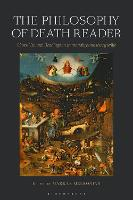 The Philosophy of Death Reader:...