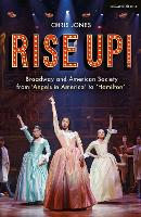 Rise Up!: Broadway and American...
