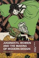 Jugendstil Women and the Making of...