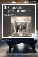 The Model as Performance: Staging...