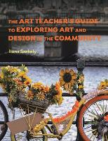 The Art Teacher's Guide to Exploring...
