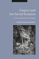 Empire and the Social Sciences: ...