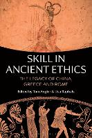 Skill in Ancient Ethics: The Legacy ...