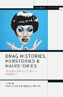 Drag Histories, Herstories and...