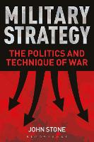 Military Strategy: The Politics and...