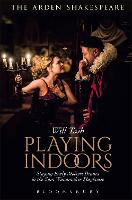 Playing Indoors: Staging Early Modern...