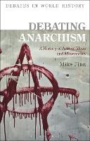 Debating Anarchism: A History of...