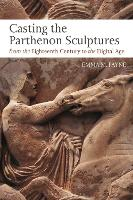 Casting the Parthenon Sculptures from...