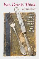 Eat, Drink, Think: What Ancient ...