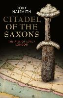 Citadel of the Saxons: The Rise of...