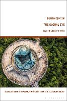 Buddhism in the Global Eye: Beyond...