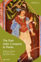 The East India Company in Persia:...