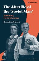 The Afterlife of the 'Soviet Man':...