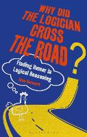 Why Did the Logician Cross the Road?:...