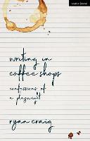 Writing in Coffee Shops: Confessions...