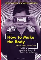 How to Make the Body: Difference,...