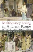 Multisensory Living in Ancient Rome:...
